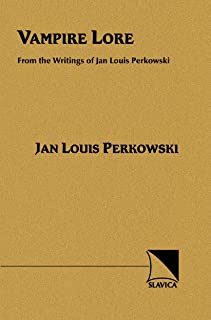 Vampire Lore: From Writings of Jan Louis Perkowski