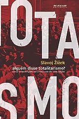 Alguém disse totalitarismo?: Cinco intervenções no (mau)uso de uma noção eBook Kindle