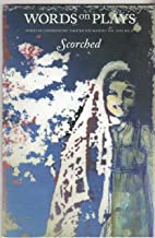 WORDS ON PLAYS 2011/12 Season, Vol.XVIII No. - SCORCHED by Wajdi Mouawad - American Conservatory Theater