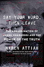 Say Your Word, Then Leave: The Assassination of Jamal Khashoggi and the Power of the Truth