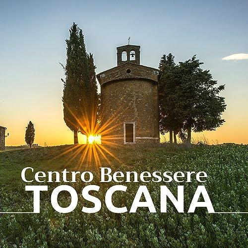 Centro Benessere Toscana - 22 Musiche Strumentali di ...