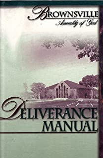 The Deliverance Manual: Brownsville Assembly of God