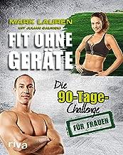 Fit ohne Geräte: Die 90-Tage-Challenge für Frauen (German Edition)