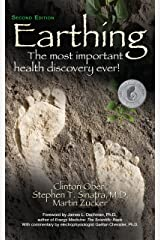 Earthing: The Most Important Health Discovery Ever! (Second Edition) Kindle Edition