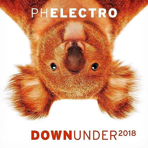 PH Electro - Down Under 2018