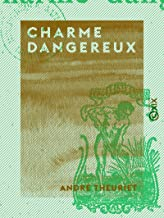 Charme dangereux (French Edition)