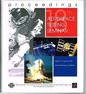 AEROSPACE TESTING SEMINAR, Proceedings of: 16-18 March, 1999, Manhattan Beach, California, Sponsored by the Institute of Environmental Sciences and Technology & The Aerospace Corporation.