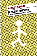 El mundo amarillo: Si crees en los sueños, ellos se crearán (Spanish Edition) Kindle Edition