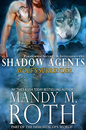 Wolf's Surrender: Paranormal Security and Intelligence Ops Shadow Agents: Part of the Immortal Ops World (Shadow Agents / PSI-Ops Book 1)