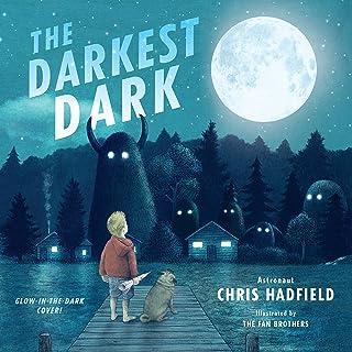 The Darkest Dark: Glow-in-the-Dark Cover Edition