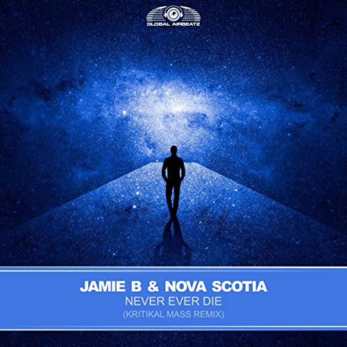 Jamie B & Nova Scotia - Never Ever Die  (Kritikal Mass Extended Remix)