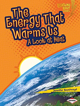 The Energy That Warms Us: A Look at Heat (Lightning Bolt Books ® — Exploring Physical Science) (English Edition)