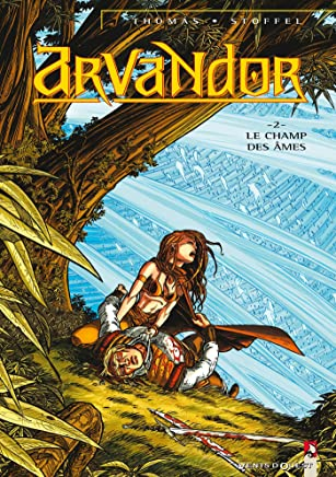 Arvandor - Tome 02 : Le Chant des âmes (French Edition)