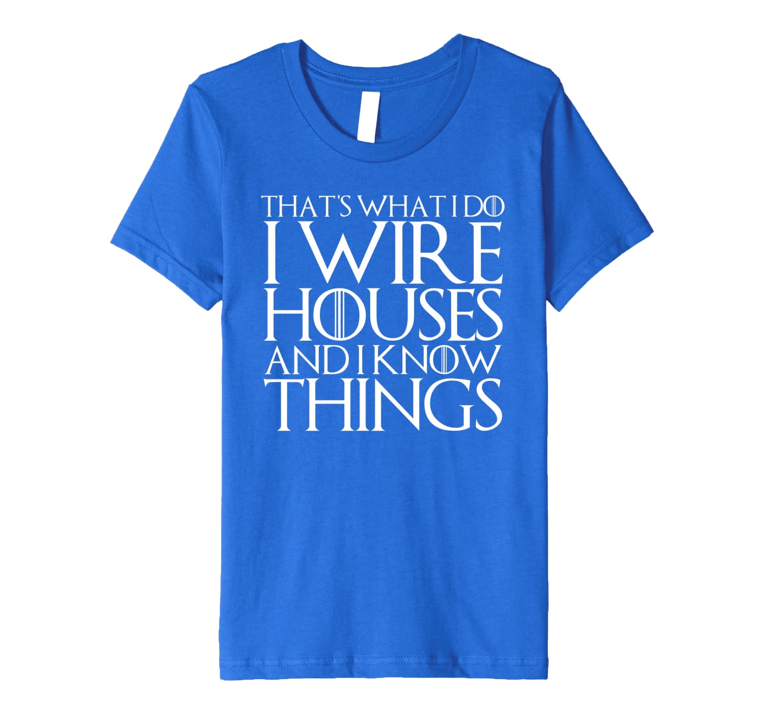 Amazon.com: THAT'S WHAT I DO I WIRE HOUSES AND I KNOW THINGS ... on