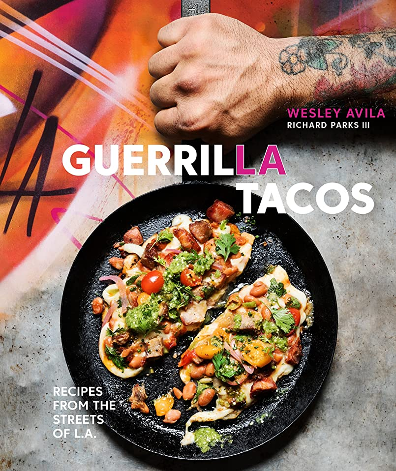 独特のカプセル適合しましたGuerrilla Tacos: Recipes from the Streets of L.A.: A Cookbook (English Edition)