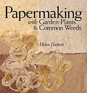 Papermaking with Garden Plants & Common Weeds