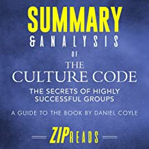 Summary & Analysis of The Culture Code: A Guide to the Book by Daniel Coyle