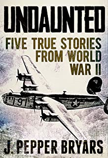 Undaunted: Five True Stories from World War II