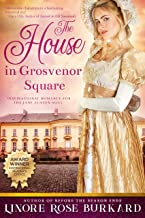 The House in Grosvenor Square: A Sweet and Clean Romance Novel of Regency England (The Regency Trilogy Book 2)