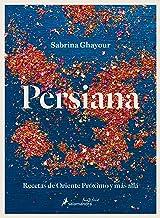 Persiana (Spanish Edition): Recetas de oriente próximo y más allá/ Recipes from the Middle East & Beyond