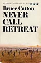 Never Call Retreat (Centennial History of the Civil War Book 3) (English Edition)