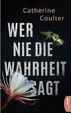 Wer nie die Wahrheit sagt (Ein FBI Thriller mit Dillon Savich und Lacey Sherlock 5) (German Edition)