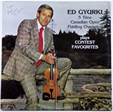 Ed Gyurki 5 Time Canadian Open Fiddling Champion Plays Contest Favourites