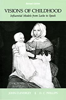 Visions of Childhood: Influential Models from Locke to Spock (Early Childhood Education Series)