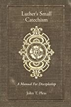 Luther's Small Catechism: A Manual for Discipleship