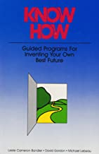 Know How: Guided Programs for Inventing Your Own Best Future (Mental Aptitude Patterning Book)