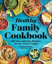 The Healthy Family Cookbook: 100 Fast and Easy Recipes for the Whole Family PDF