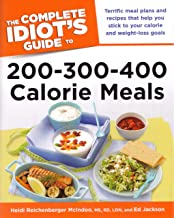 The Complete Idiot's Guide to 200-300-400 Calorie Meals