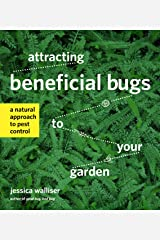 Attracting Beneficial Bugs to Your Garden Paperback