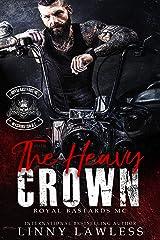 The Heavy Crown: Washington, DC Chapter (Royal Bastards MC Book 1) Kindle Edition