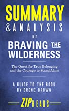 Summary & Analysis of Braving the Wilderness: A Guide to the Book by Brene Brown
