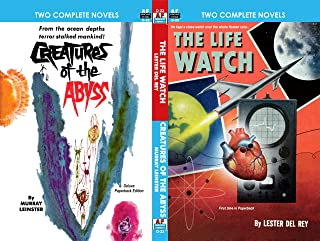 The Life Watch & Creatures of the Abyss (Armchair Fiction Double Novels Book 23)