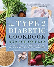 The Type 2 Diabetic Cookbook & Action Plan: A Three-Month Kickstart Guide for Living Well with Type 2 Diabetes PDF