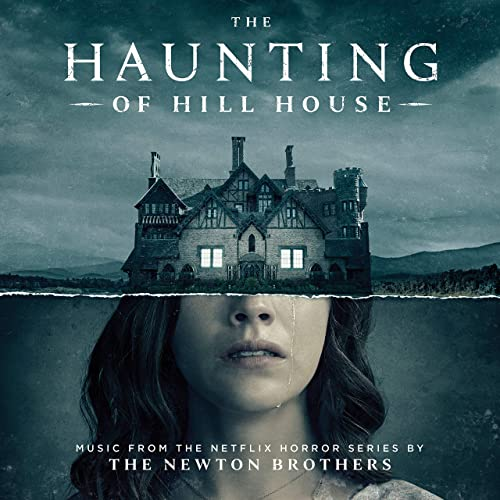 The Haunting Of Hill House Music From The Netflix Horror Series By The Newton Brothers On Amazon Music Amazon Com