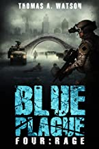 Blue Plague: Rage: A Zombie Apocalypse Thriller (Book 4)