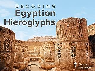 Decoding the Secrets of Egyptian Hieroglyphs