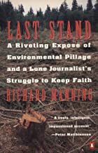 Last Stand: A Riveting Exposé of Environmental Pillage and a Lone Journalist's Struggle to Keep Faith