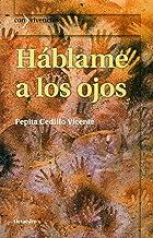 Háblame a los ojos (Con vivencias) (Spanish Edition)