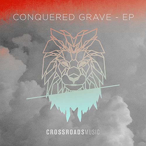 Crossroads Music - Conquered Grave (2021)