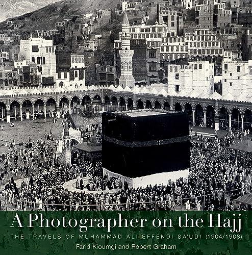 Books By Farid Kioumgi Robert Graham_a Photographer On The Hajj ...