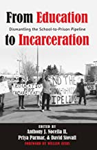 From Education to Incarceration: Dismantling the School-to-Prison Pipeline, Second Edition (Counterpoints Book 453)