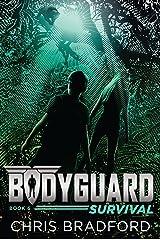 Bodyguard: Survival (Book 6) Kindle Edition