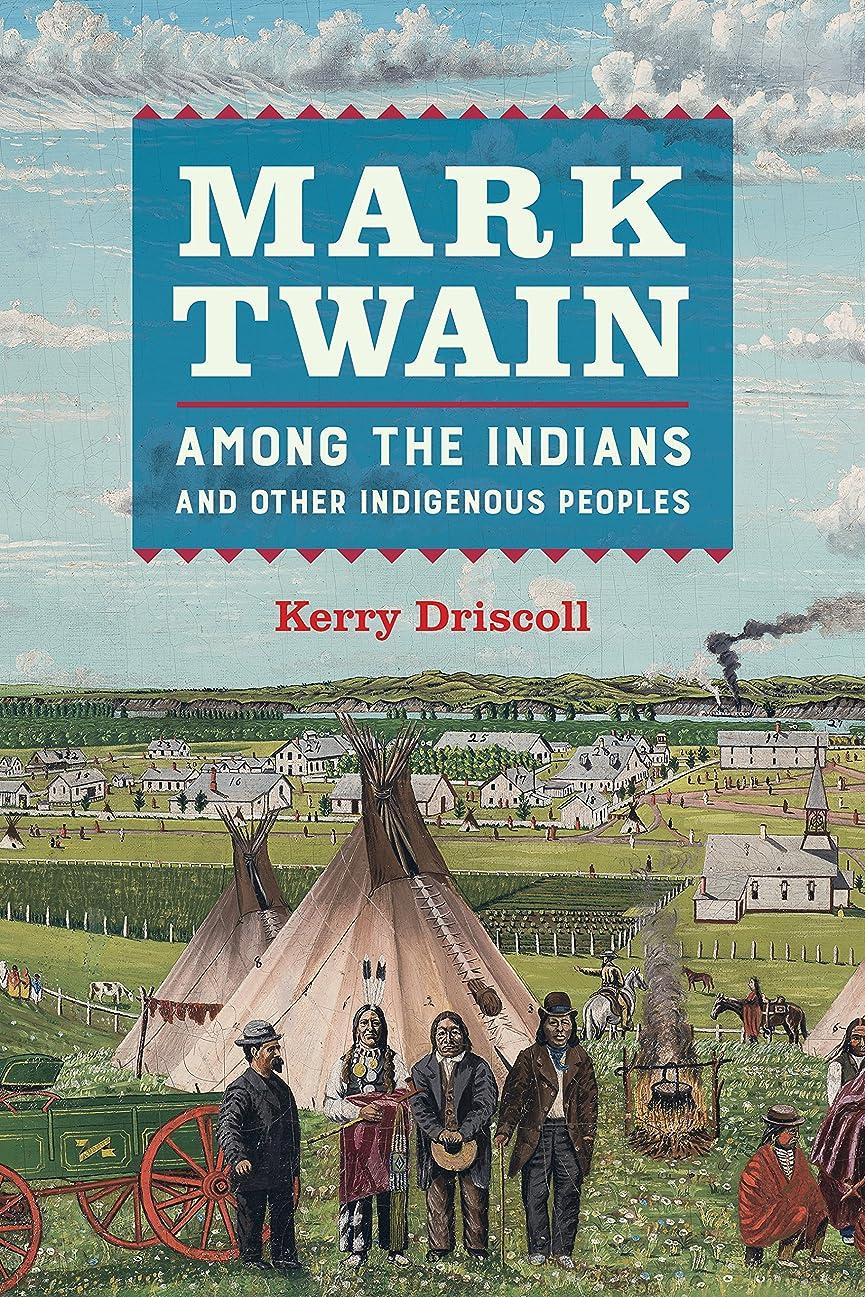 バブルパイプライン飲食店Mark Twain among the Indians and Other Indigenous Peoples (English Edition)