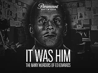 It Was Him: The Many Murders of Ed Edwards Season 1