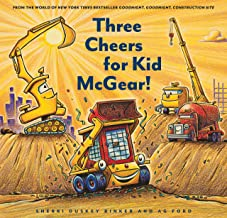 Three Cheers for Kid McGear!: (Family Read Aloud Books, Construction Books for Kids, Children's New Experiences Books, Sto...