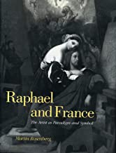 Raphael and France: The Artist as Paradigm and Symbol (Suny Series in New Directions in)